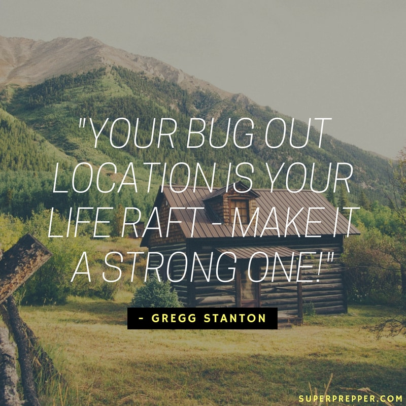 Your bug out location is your life raft!