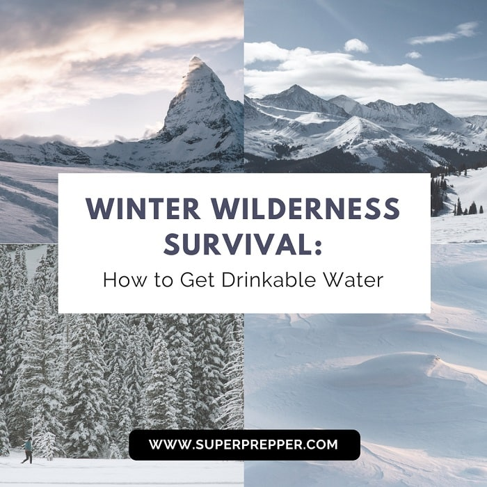 How to Get Drinkable Water in a Winter Wilderness