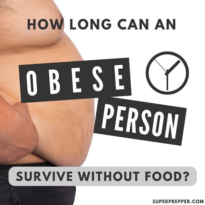 How Long Until an Obese Person Starves?