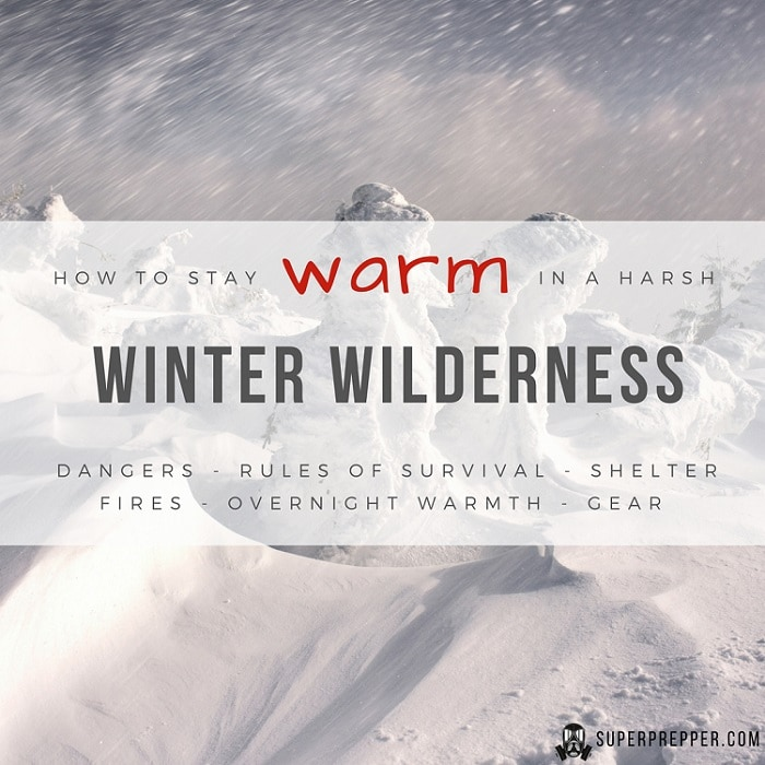 How to Stay Warm in a Winter Wilderness
