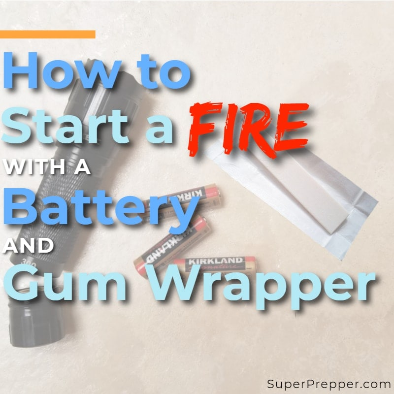 How to Start a Fire with a Battery and Gum Wrapper