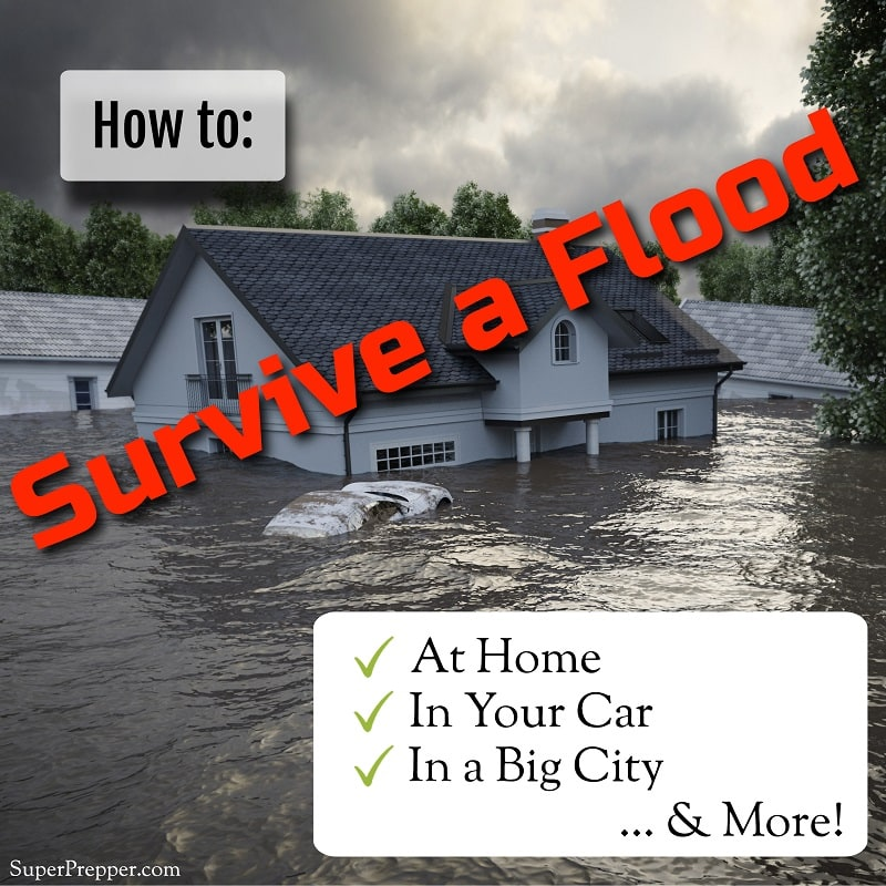 How to Survive a Flood at Home or Anywhere!