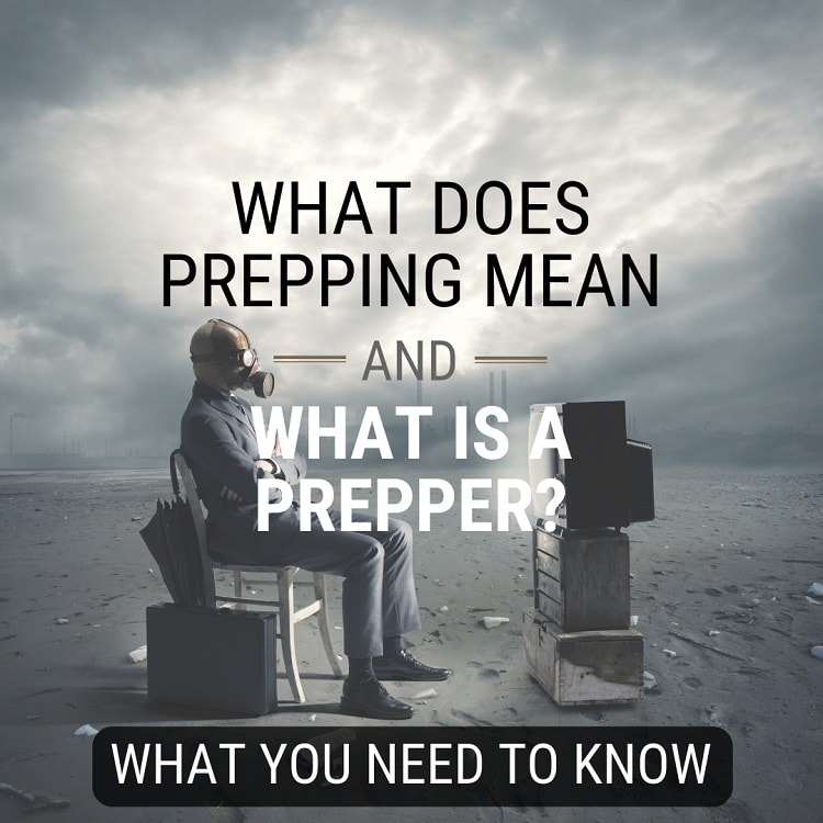 What does prepping mean? What is a prepper?
