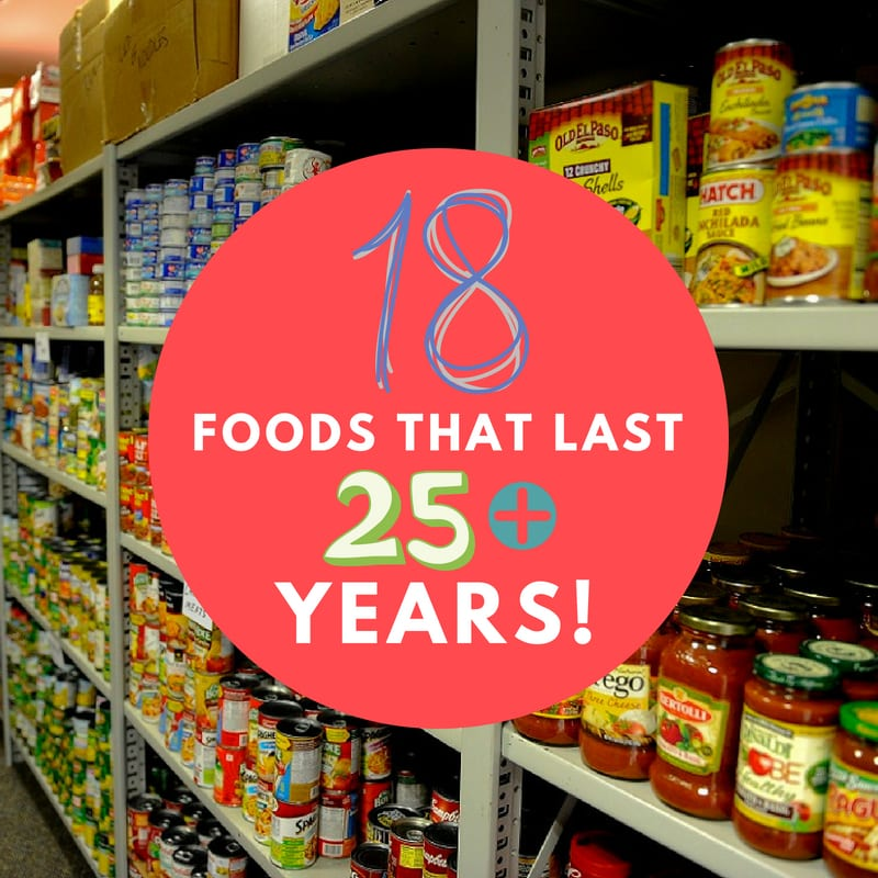 Foods that Last 25 Years or More
