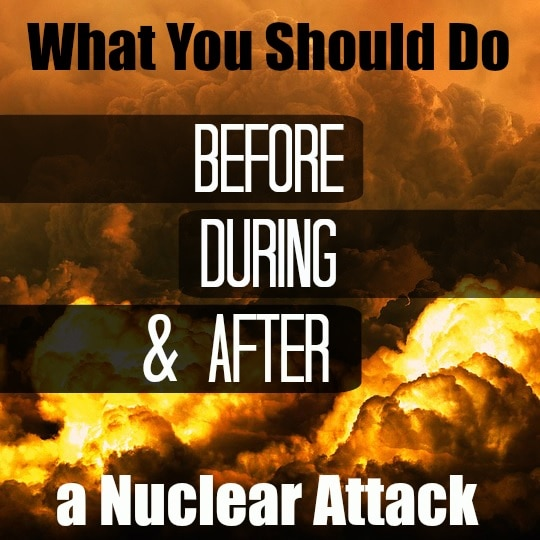 Steps to Take Before During and After a Nuclear Attack
