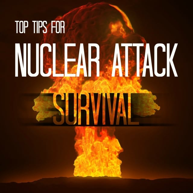 Ways you can survive a nuclear attack.