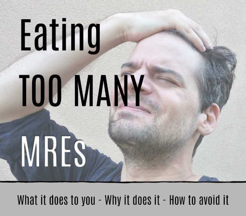 What eating too many MREs will do to your body.