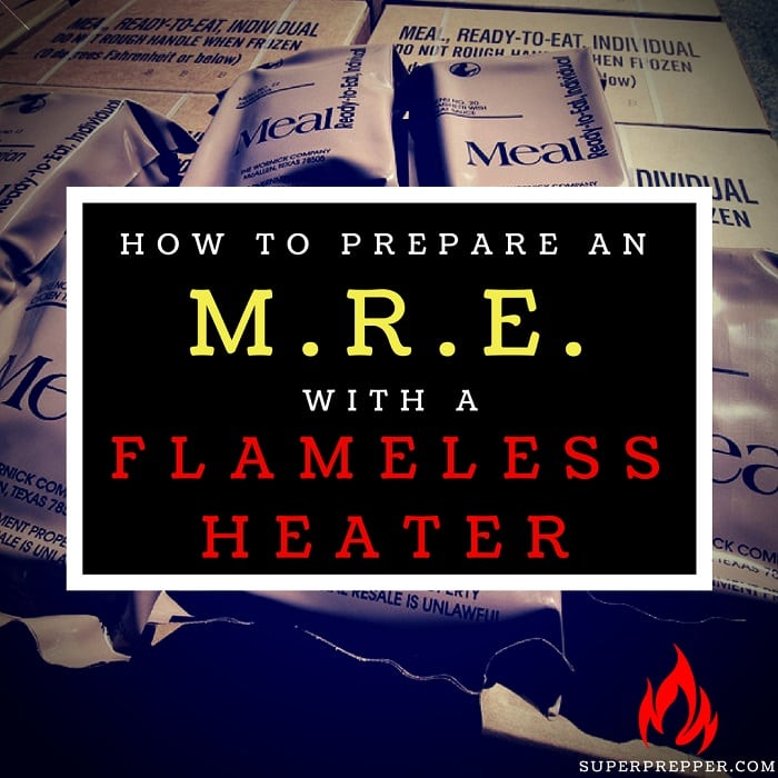 How to Eat an MRE with a Flameless Heater